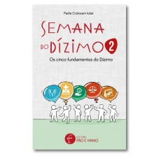 Semana do Dízimo - Os cinco fundamentos do dízimo
